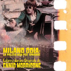 Milano Odia: La Polizia Non Puo Sparare (Original Soundtrack)
