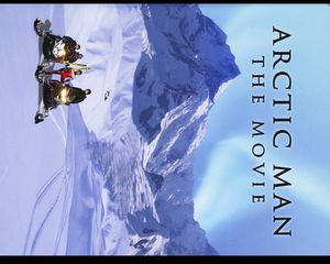 Arctic Man: The Movie