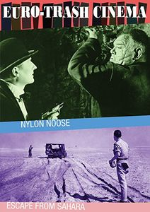 Euro-Trash Cinema Double Feature: Nylon Noose /  Escape From Sahara