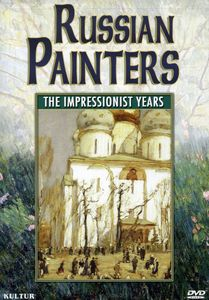 Russian Painters: The Impressionist Years