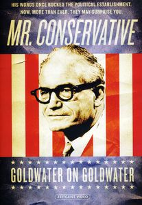 Mr Conservative: Goldwater on Goldwater