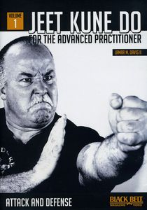 Jeet Kune Do for the Advanced Practitioner: Volume 1: Attack and Defense