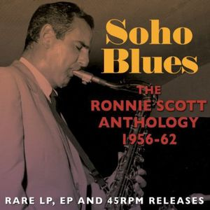 Soho Blues: The Ronnie Scott Anthology 1956 - 62