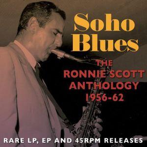 Soho Blues: The Ronnie Scott Anthology 1956 - 62