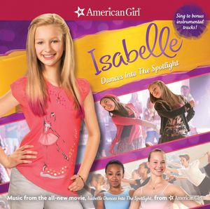 American Girl: Isabelle Dances Into Spotlight /  Various