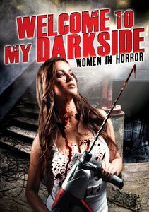 Welcome to My Darkside: Women in Horror
