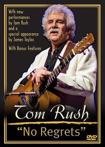 Tom Rush: No Regrets