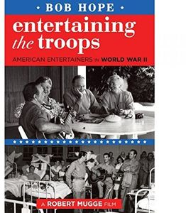 Bob Hope: Entertaining the Troops
