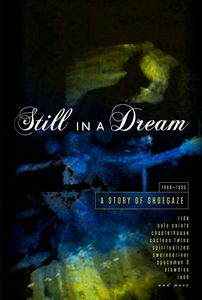 Still in a Dream: Story of Shoegaze 1988-1995 [Import] , Various Artists