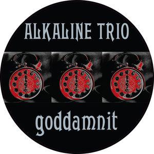 Goddamnit 20th Anniversary , Alkaline Trio