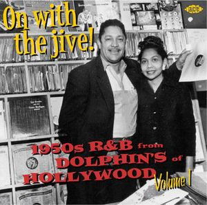 On with the Jive 1: 1950s R&B from Dolphin Records [Import]