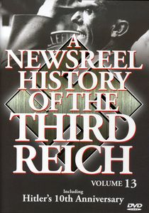A Newsreel History of the Third Reich: Volume 13