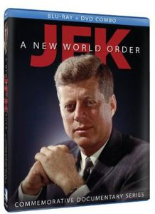 JFK: A New World Order - Commemorative Documentary Series