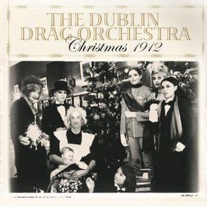 Christmas 1912 , The Dublin Drag Orchestra