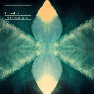 North Borders [Import] , Bonobo