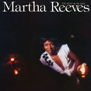 Rest of My Life , Martha Reeves