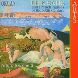 Satie & Other French Organ Rarities of 20th Ctry