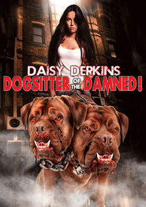 Daisy Derkins: Dog Sitter of the Damned