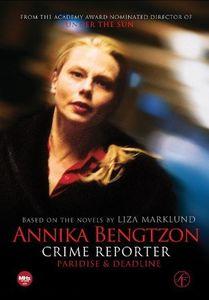 Annika Bengtzon, Crime Reporter: Episodes 7 & 8 , Pernilla August