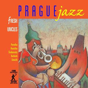 Prague Jazz: Fresh Uncles
