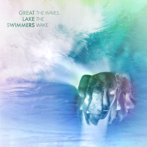 Waves The Wake , Great Lake Swimmers