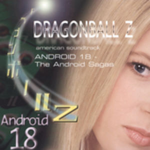 Dragon Ball Z: Android 18 - Android Sagas (Original Soundtrack)