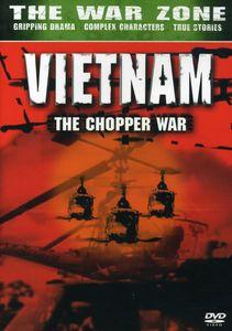 The War Zone: Vietnam: The Chopper War