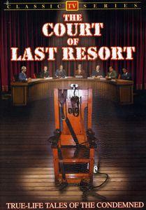The Court of Last Resort: Volume 1