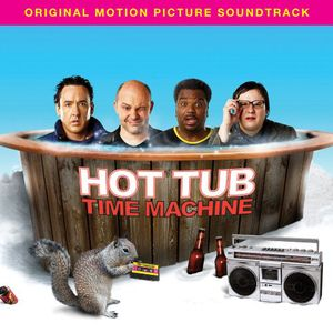 Hot Tub Time Machine (Original Soundtrack)