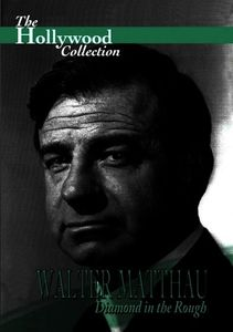 Hollywood Collection: Walter Matthau - Diamond in the Rough