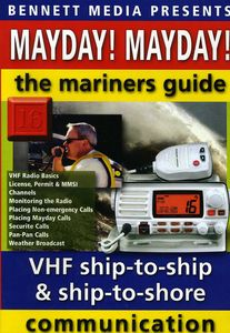 Mayday Mayday: Mariner's Guide to Vhf Ship to Ship and Ship to Shore Communication