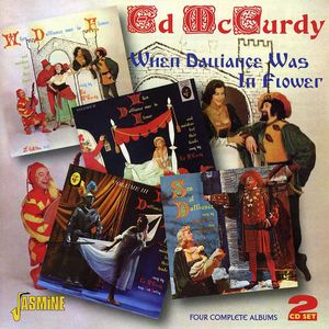 When Dalliance Was in Flower [Import] , Ed McCurdy