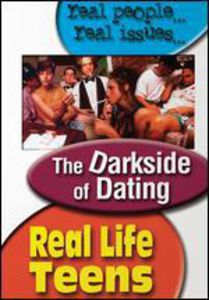 Real Life Teens: The Dark Side of Dating