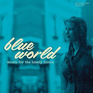 Blue World: Music For The Lonely Hours (Various Artists)