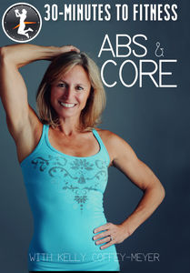 30 Minutes to Fitness: Abs and Core With Kelly Coffey-Meyer