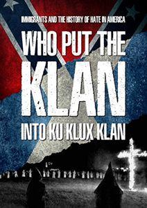 Who Put The Klan Into Ku Klux Klan