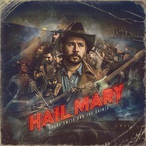 Hail Mary , Shane Smith & the Saints