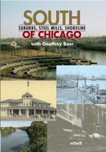 South of Chicago: Suburbs Steel Mills Shoreline