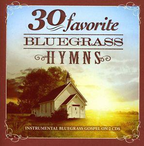 30 Favorites Bluegrass Hymns , Various Artists