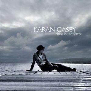 Ships in the Forest , Karan Casey