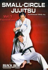 Small-Circle Jujitsu: Volume 1: Foundations by Wally Jay