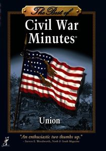 The Best of Civil War Minutes: Union