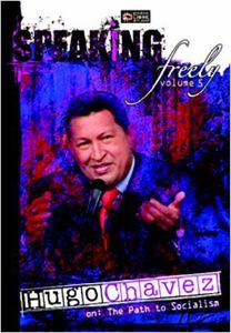 Speaking Freely: Volume 5: Hugo Chavez