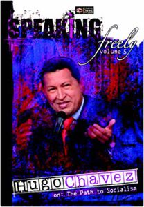 Speaking Freely: Volume 5: Hugo Chavez