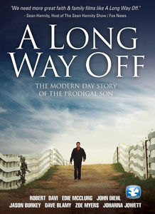 A Long Way Off: The Modern Day Story of the Prodigal Son