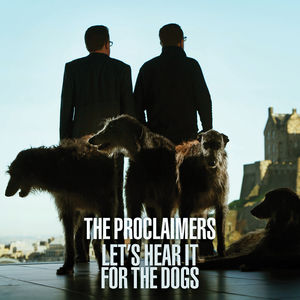 Let's Hear It for the Dogs , The Proclaimers