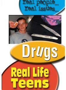 Real Life Teens: Drugs