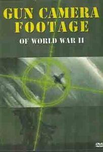 Gun Camera Footage of World War II