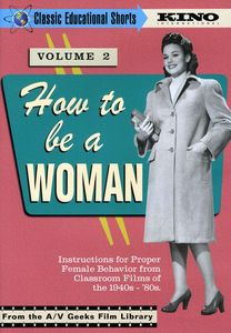 Classic Educational Shorts: Volume 2: How to Be a Woman