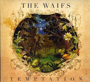 Temptation , The Waifs